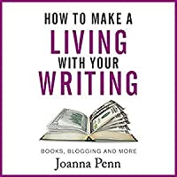 How to Make a Living with Your Writing: Books, Blogging and More (Books for Writers #2)