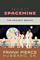 Project Spacemine: The Project Begins