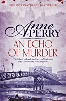 An Echo of Murder (William Monk Mystery, Book 23): A thrilling journey into the dark streets of Victorian London