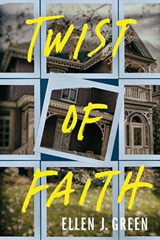 Twist of Faith by Ellen J. Green