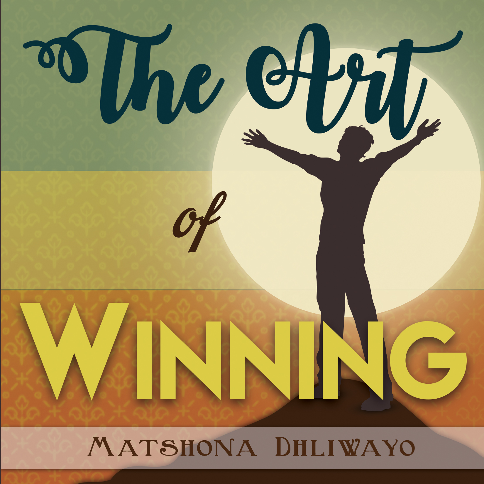 The Art of Winning (Matshona Dhliwayo)
