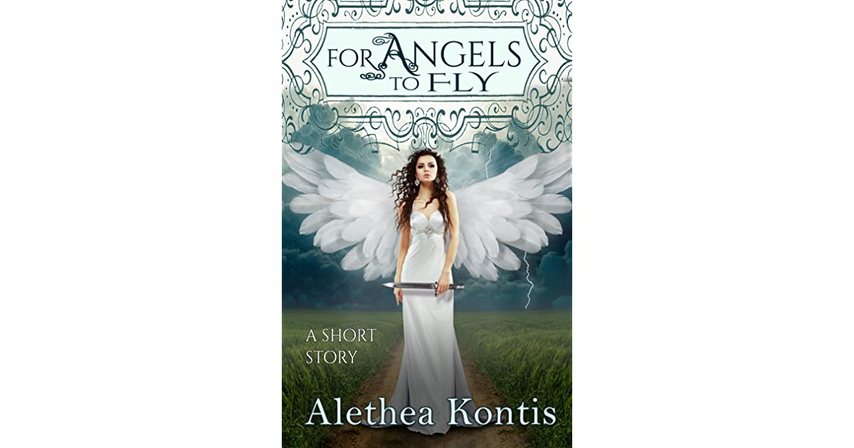 For Angels To Fly A Short Story By Alethea Kontis