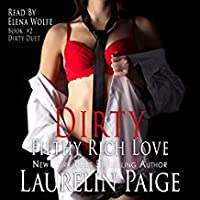 Dirty Filthy Rich Love (Dirty Duet, #2)