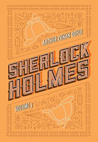 Sherlock Holmes: Volume 3: A volta de Sherlock Holmes / O vale do medo