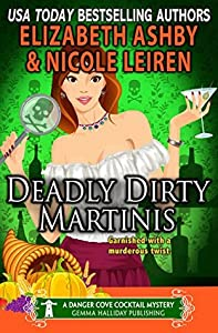 Deadly Dirty Martinis (Danger Cove #18, Cocktails #4)