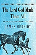 The Lord God Made Them All (All Creatures Great and Small, #4)