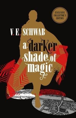 A Darker Shade of Magic Shades of Magic 1 - V E Schwab