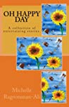 Oh Happy Day by Michelle Ragoonanan-Ali