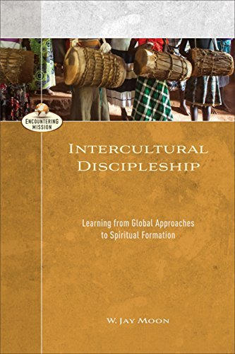 Intercultural Discipleship (Encountering Mission) Learning from Global Approaches to Spiritual Formation