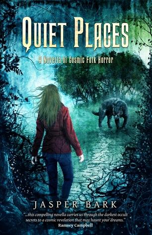 Quiet Places: A Novella of Cosmic Folk Horror