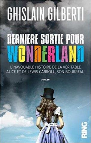 Dernière sortie pour wonderland by Ghislain Gilberti