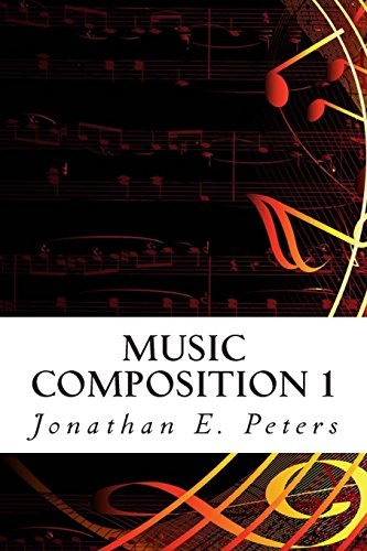 Music Composition 1 Learn how to compose well-written rhythms and melodies (Volume 1)