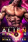 Pregnant by the Alien Healer (Warriors of the Lathar, #3)