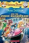 Thea Stilton and the Venice Masquerade: A Geronimo Stilton Adventure (Thea Stilton #26)