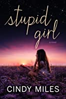 Stupid Girl (Stupid in Love Book 1)