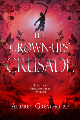 The Grown Ups' Crusade (The Neverland Wars, #3)