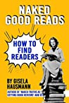 Naked Good Reads: How to find Readers