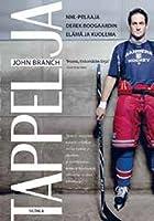 Tappelija: NHL-pelaaja Derek Boogaardin elämä ja kuolema