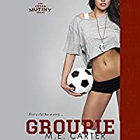 Groupie (Texas Mutiny, #2)