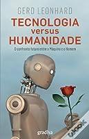 Tecnologia versus Humanidade: O confronto futuro entre a Máquina e o Homem