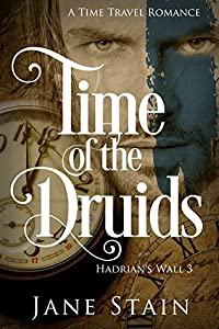 Time of the Druids  (Hadrian's Wall, #3)