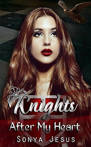 Knights After My Heart by Sonya Jesus