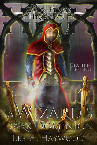 A Wizard's Dark Dominion (Gods and Kings Chronicles #1)