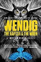 The Raptor & the Wren (Miriam Black #5)