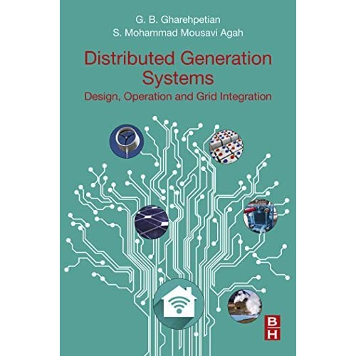 Distributed Generation Systems Design Operation And Grid Integration By Gevork B Gharehpetian