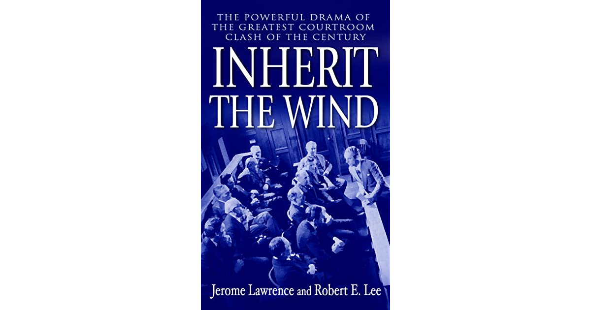 Quotes From Inherit The Wind: Inherit The Wind By Jerome Lawrence