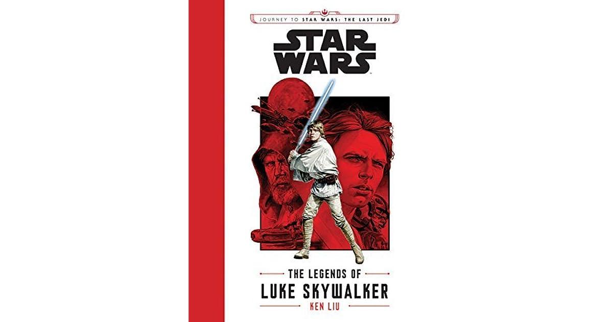The Legends Of Luke Skywalker By Ken Liu