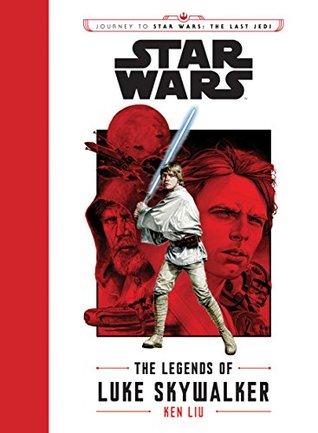 Star Wars: Journey to Star Wars: the Last Jedi - The Legends of Luke Skywalker (Star Wars)