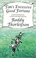 Tim's Excessive Good Fortune: A Murder Mystery set in the American Revolution (Tim Euston Book 3)
