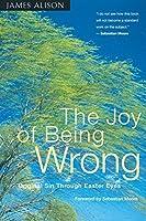Joy of Being Wrong: Original Sin Through Easter Eyes