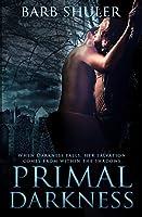 Primal Darkness: A Dark Paranormal Romantic Thriller