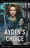 Ayden's Choice. (Nele Vonlanthen Book 1)