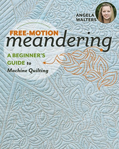 Free-Motion Meandering - A Beginners Guide to Machine Quilting