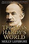 Thomas Hardy's World: An Illuminating Biography