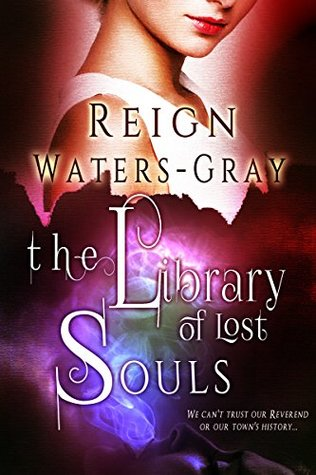The Library of Lost Souls by Reign Waters-Gray