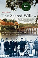 Sacred Willow: Four Generations in the Life of a Vietnamese Family