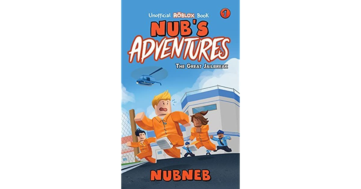Rapper Bacon Hair Roblox Nub S Adventures The Great Jailbreak An Unofficial Roblox Book By Nub Neb
