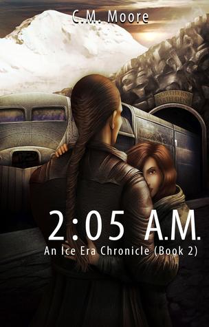 2:05 a.m. (An Ice Era Chronicle #2)