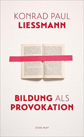 Bildung als Provokation by Konrad Paul Liessmann