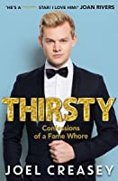 Thirsty : Confessions of a Fame Whore