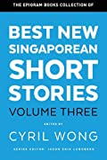 Best New Singaporean Short Stories: Volume Three