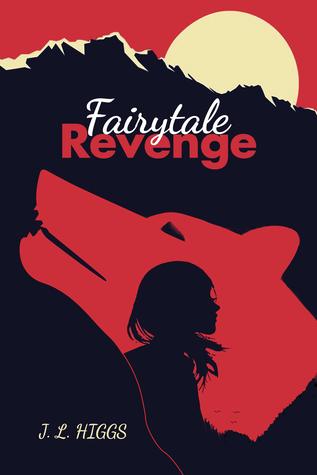 FairyTale Revenge by J.L. Higgs