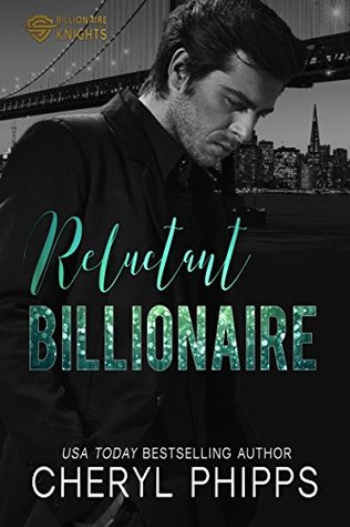 Reluctant Billionaire (Billionaire Knights Book 3)