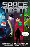 Space Team: A Lot of Weird Space Shizz: Collected Short Stories (Space Team, #6.5)