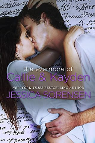 The Evermore of Callie and Kayden by Jessica Sorensen
