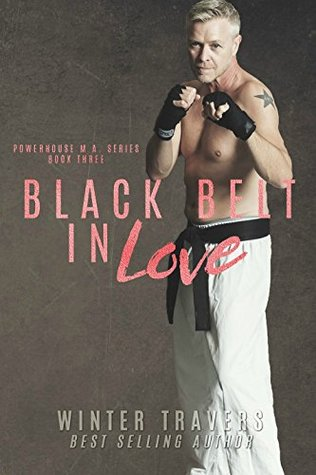 Black Belt in Love (Powerhouse MA #3)